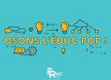 Osons l'éduc'pop – un nouveau rendez-vous pour comprendre les enjeux contemporains