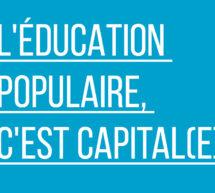 Communiqué : l'éducation populaire, c'est capital(e) !
